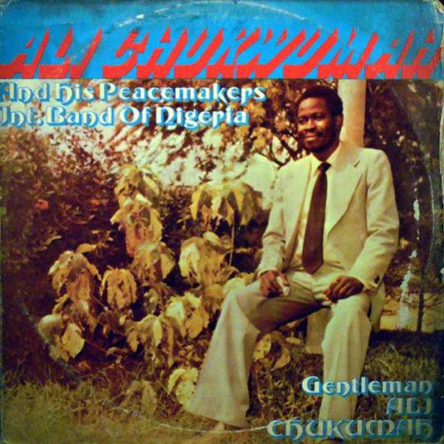Ali Chukwuma & His Peacemakers Int. Band Of Nigeria – Egwundioma 80's NIGERIAN Highlife Juju Music ALBUM