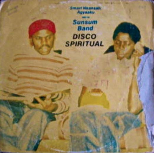 Smart Nkansah, Agyaaku And The Sunsum Band – Disco Spiritual 70s GHANA Highlife Music Album