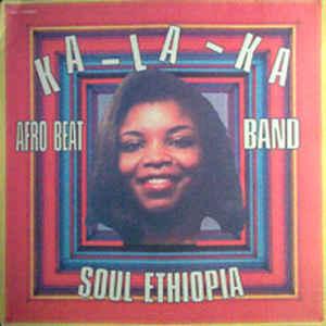 Ka-La-Ka Afro Beat Band – Soul Ethiopia 70s ETHIOPIAN Funk Soul Folk Music ALBUM