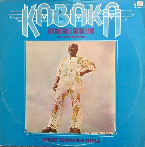 Kabaka International Guitar Band – Onye Mam Ka Nma 70s NIGERIAN Ibo Highlife Music ALBUM