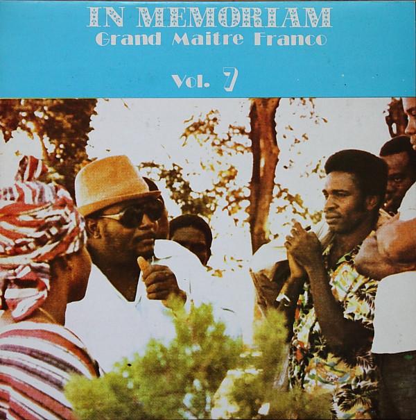 Le Grand Maitre Franco – In Memoriam Grand Maitre Franco Vol. 7 80s CONGO Soukous Rumba Music ALBUM