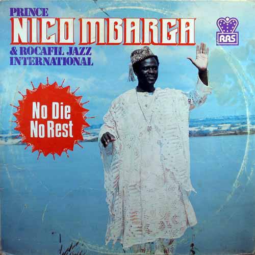 Prince Nico Mbarga And Rocafil Jazz International – No Die, No Rest 70s NIGERIA Highlife Music ALBUM
