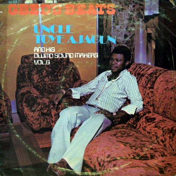 Uncle Toye Ajagun And His Olumo Sound Makers – Vol. 6 – Gbedu Beats 70s NIGERIA Yoruba Juju Album