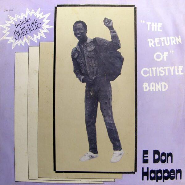 Citystyle Band Of Ghana – The Return Of Citystyle Band – E Don Happen 70s GHANA Highlife Music ALBUM