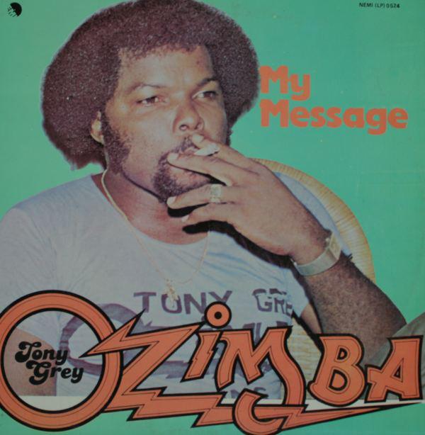 Tony Grey & Ozimba – My Message 80's NIGERIAN Afrobeat Funk Reggae Highlife Music ALBUM