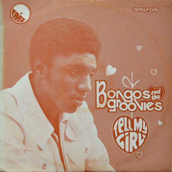 Bongos Ikwue And The Groovies – Tell My Girl 70s NIGERIAN Afrofunk Highlife Soul Music ALBUM