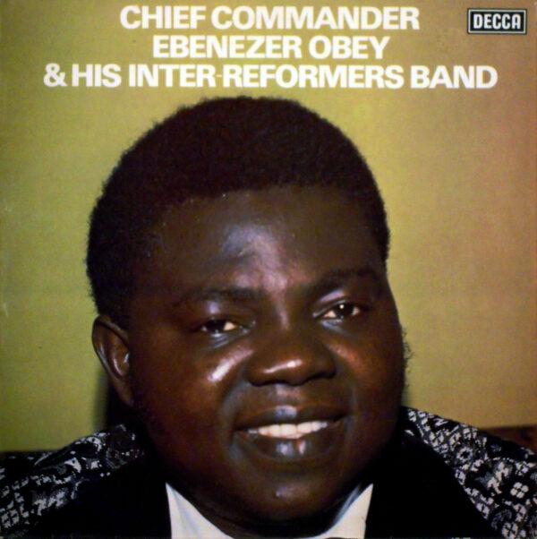 Chief Commander Ebenezer Obey & His Inter-Reformers Band – ST 70s NIGERIAN Juju Highlife Music ALBUM