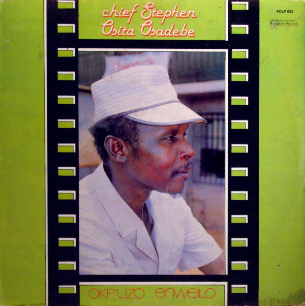 Chief Stephen Osita Osadebe & His Nigeria Sound Makers International – Okp'uzo Enweilo 80s NIGERIAN Highlife Folk Music ALBUM