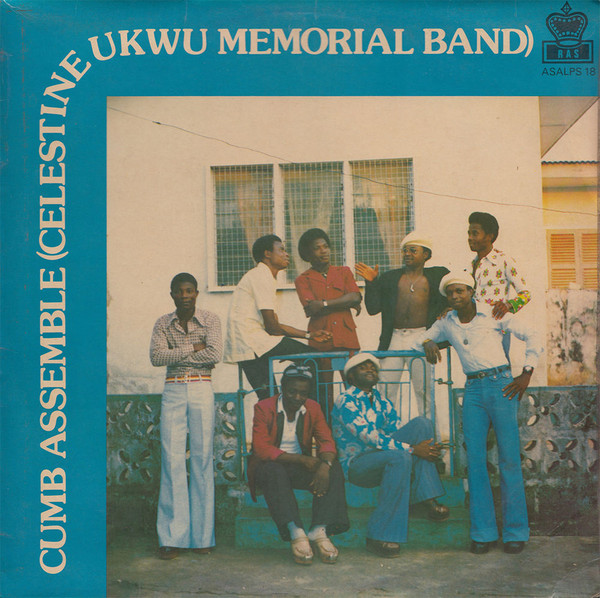 Cumb Assemble ( Celestine Ukwu Memorial Band ) – ST 70s NIGERIAN Highlife Music ALBUM