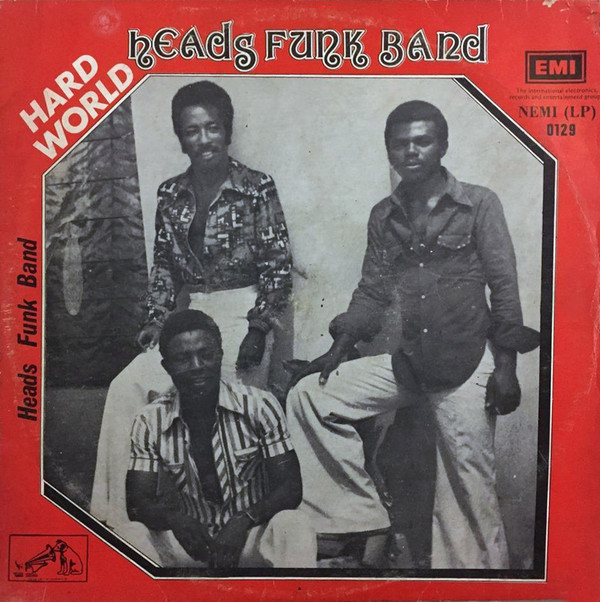 Heads Funk Band – Hard World 70s NIGERIAN Funk Soul Music ALBUM