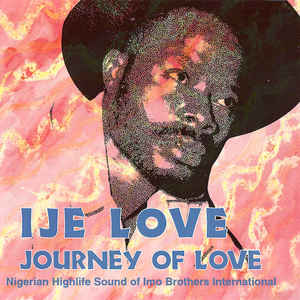 Imo Brothers International – Ije Love – Journey Of Love 70s NIGERIA Highlife Music ALBUM