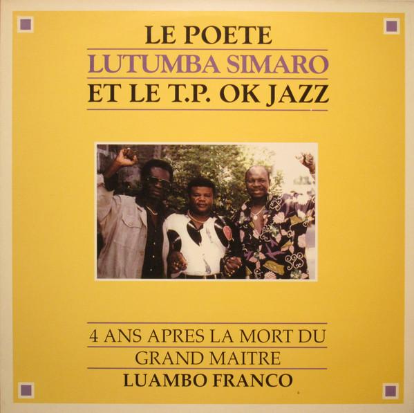 La Poete Lutumba Simaro Et Le T.P. Ok Jazz – 4 Ans Apres La Mort De Maitre Lumabo Franco CONGO Soukous Music ALBUM