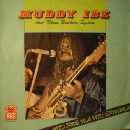 Muddy Ibe And His Nkwa Brothers System – Ndi Kwe Na Ndi Ekwena 80s NIGERIA Highlife Music ALBUM