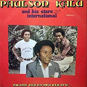 Paulson Kalu And His Stars International – Nwann Ozu Na Awu Ozu Aru 80s NIGERIAN Highlife Music ALBUM