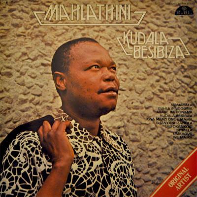 Mahlathini – Kudala Besibiza 80s SOUTH AFRICAN Folk Music ALBUM