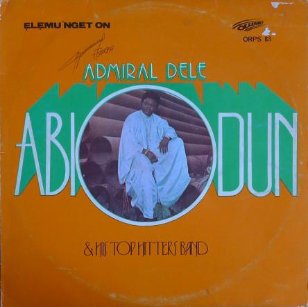 Admiral Dele Abiodun & His Top Hitters Band – Elemu Nget On 80s NIGERIAN Juju Yoruba Music ALBUM