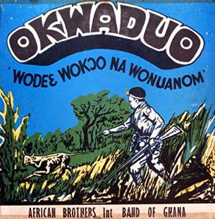 African Brother Int. Band Of Ghana Led By Nana Ampadu – Okwaduo! Wodee Wokoo Na Wonuanom 70s GHANA Highlife Music ALBUM