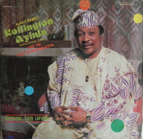 Alhaji (Chief) Kollington Ayinla (G.O.H., A.F.C.E., G.C.A.) And His Fuji '78 Organisation – Second Tier 80s NIGERIAN Juju Music ALBUM