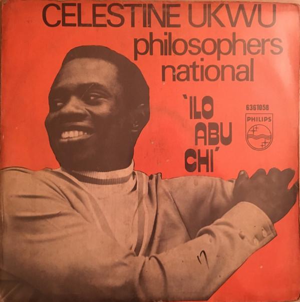 Celestine Ukwu & His Philosophers National – Ilo Abu Chi 70s NIGERIAN Highlife Music ALBUM