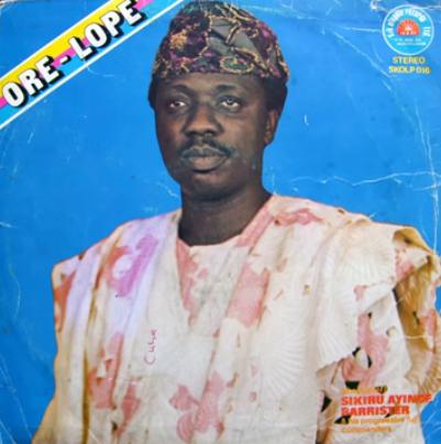 Chief Dr. Sikiru Ayinde Barrister – Ore Lope 80s NIGERIAN Fuji Yoruba Music ALBUM