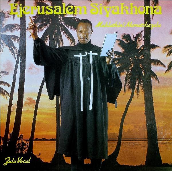 Mahlathini Namatshezulu – Ejerusalem Siyakhona 80s SOUTH AFRICAN Religious Folk Music ALBUM