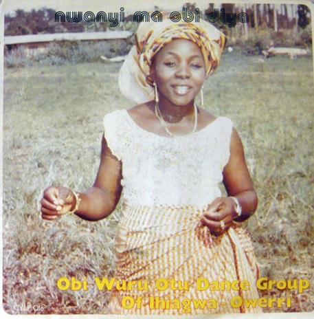 Obi Wuru Otu Dance Group Of Ihiagwa-Owerri – Nwanyi Ma Obi Diya 80s NIGERIAN Juju Music ALBUM