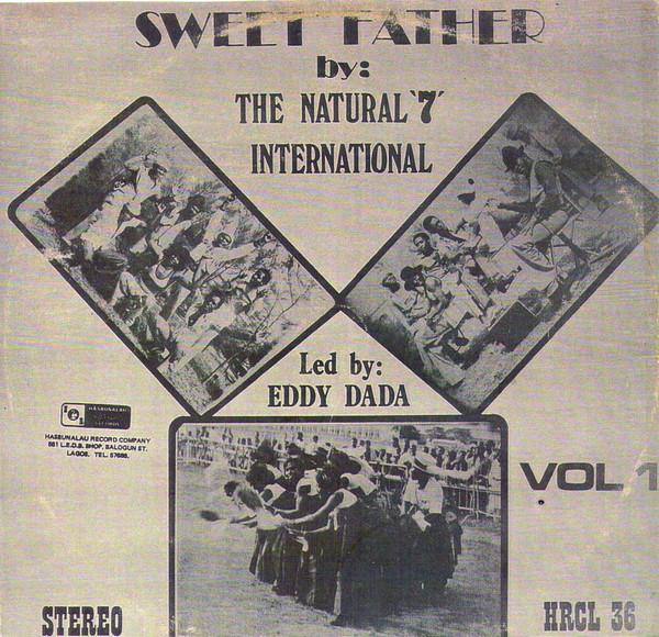 The Natural '7' International Led By Eddy Dada – Vol.1 Sweet Father 70s NIGERIAN Highlife Music ALBUM