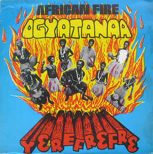 The Ogyatanaa Show Band – African Fire – Yerefrefre 70s GHANA Highlife Funk Music ALBUM