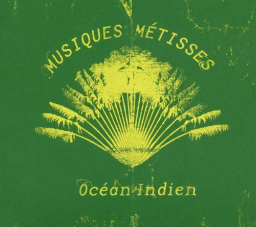 Various – Musiques Metisses – Ocean Indien African Salegy Sega Music Compilation