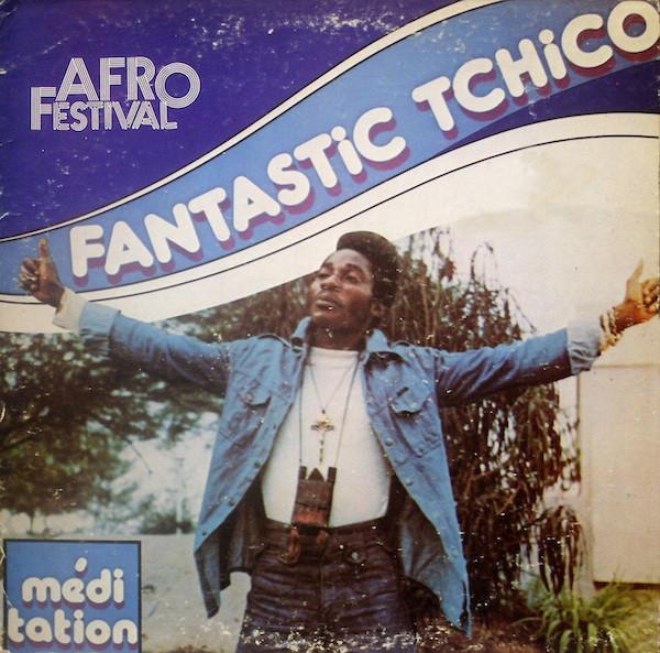 Afro Festival, Fantastic Tchico – Meditation 70s CONGO Soukous Music ALBUM