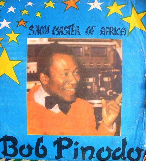 Bob Pinodo – Show Master Of Africa 70s GHANA Highlife Afrobeat Funk Soul Music ALBUM