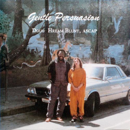 Doug Hream Blunt – Gentle Persuasion – Freestyle Funk Soul Music ALBUM LP