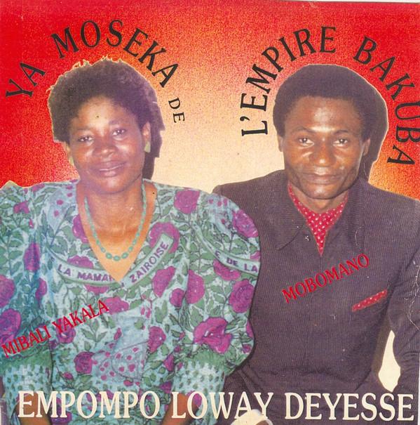 Empompo Loway Deyesse – Ya Moseka De L'Empire Bakuba 80s CONGO Soukous Music ALBUM