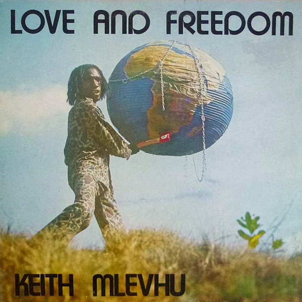 Keith Mlevhu – Love And Freedom 70s ZAMBIA Rock Psychedelic Pop Afrobeat Music ALBUM