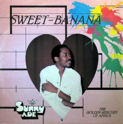 King Sunny Ade & The Golden Mercury Of Africa – Sweet Banana 80s NIGERIAN Juju Yoruba Music ALBUM