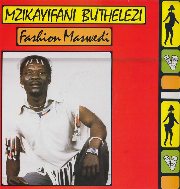 Mzikayifani Buthelezi – Fashion Maswedi 80s SOUTH AFRICAN Folk Music ALBUM