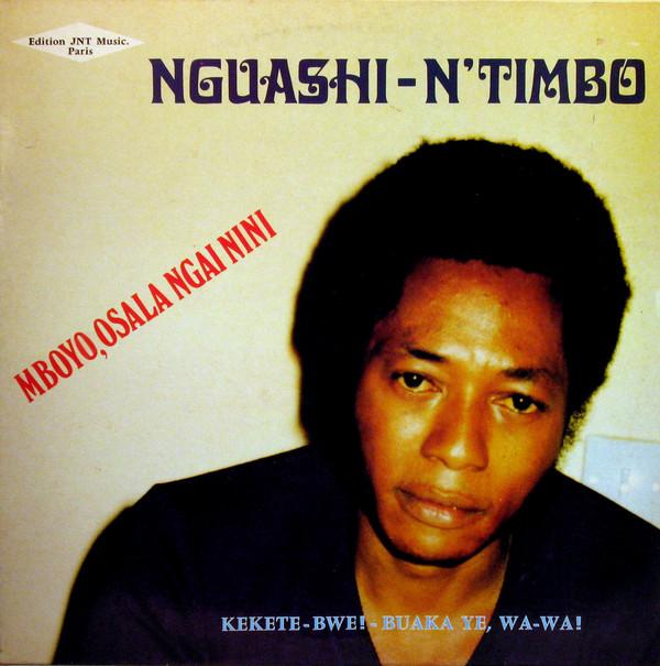 Nguashi-N'Timbo – Mbolo, Osala Ngai Nini 80s CONGO Soukous Music ALBUM