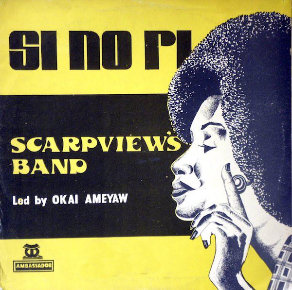 Scarpview's Band Led By Okai Ameyaw- Si No Pi 70's GHANAIAN Highlife Music ALBUM
