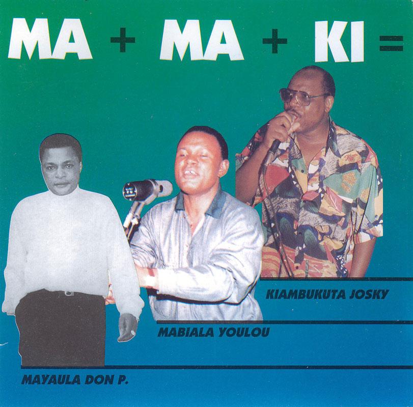 Josky Kiambukuta & Mayaula Mayoni & Youlou Mabiala – Ma+Ma+Ki CONGOLESE Soukous Music ALBUM