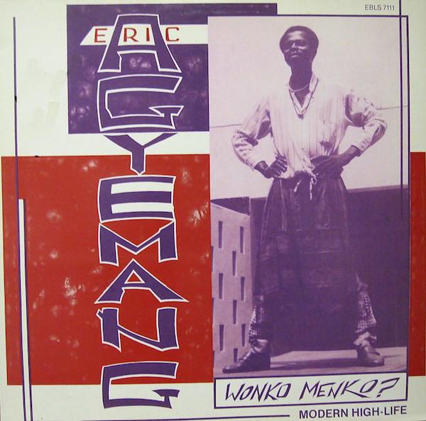 Eric Agyemang – Wonko Menko : 70s GHANA Highlife Afrobeat Funk Folk African Music FULL Album