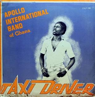Apollo International Band of Ghana – Taxi Driver : 80s GHANA Highlife Afrobeat African Funk Music FULL Album