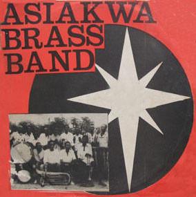Asiakwa Brass Band – Wo Tese Mawu A Didi – 70s GHANAIAN Highlife Latin Folk Funk Music Album Band