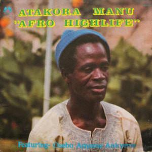 Atakora Manu – Afro Highlife – 80s GHANA Highlife Afrobeat Folk Afrosoul Funk Music FULL Album