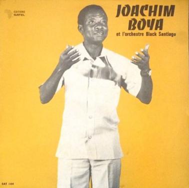 Joachim Boya Et L'Orchestre Black Santiago – ST : 70s BENIN Highlife Cuban Latin West African Album