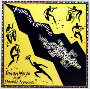 Jonah Moyo and Devera Ngwena - Follow the Crocodile album lp-afrosunny-african music online-zimbabwe