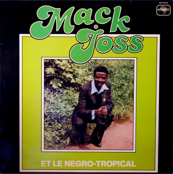 Mack Joss Et Le Negro Tropical – ST : 70s CONGOLESE Afrobeat Guitar Latin Rumba African Music Album