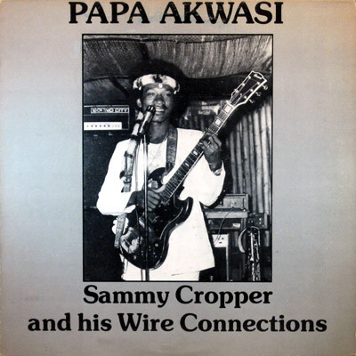 Sammy Cropper & His Wire Connections – ST : 70s GHANAIAN Highlife Afrobeat African Folk Music Album Lp