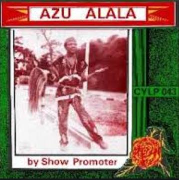 Show Promoter and His Group leNelson Enjinduaka – Azu Alala : 70s Naija Folk Traditional Music Album