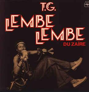 T.G. Lembe-Lembe Du Zaïre 70s ZAIRE Highlife Afrobeat Folk African Soul Traditional Music FULL Album