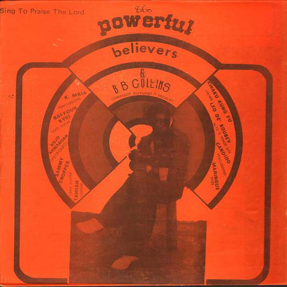 The Powerful Believers & B.B. Collins – Sing To Praise The Lord :70s GHANAIAN Highlife Afro Album